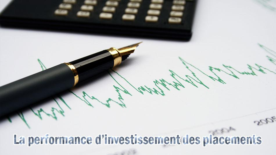 La performance d'investissement des placements